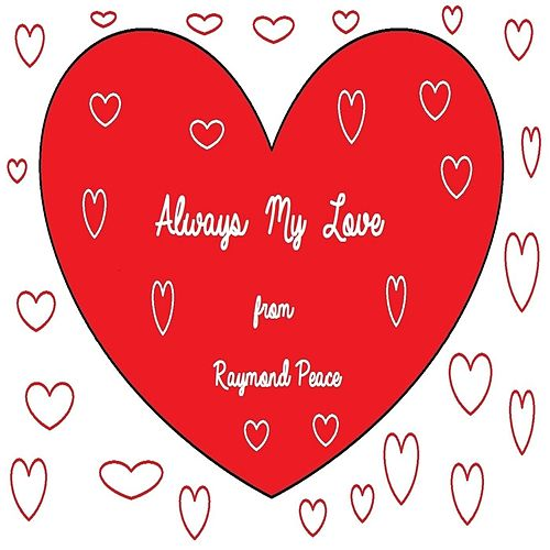 Always My Love by Raymond Peace