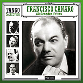 40 Grandes Exitos by Francisco Canaro