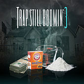Trap Still Boomin' 3 von Various Artists