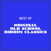 Best of Original Old School Riddim Classics by Various Artists