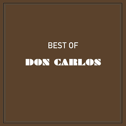 Best of Don Carlos by Don Carlos