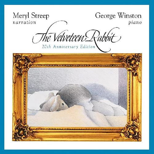 The Velveteen Rabbit: Anniversary Edition by George Winston