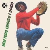 Nem Todo Crioulo É Doido by Various Artists