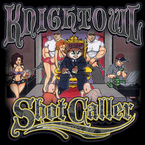 Shot Caller by Mr. Knightowl