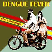 Venus on Earth (Deluxe Edition) von Dengue Fever