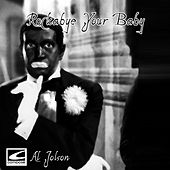 Rockabye Your Baby by Al Jolson