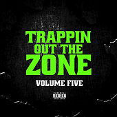 Trappin out the Zone Vol 5 by Various Artists