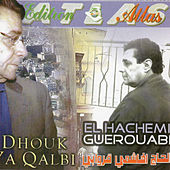 Dhouk ya qalby by Hachemi Guerouabi