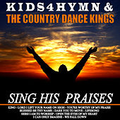 Sing His Praises by Country Dance Kings