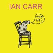 Who He? by Ian Carr