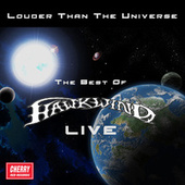 Louder Than the Universe: The Best of Hawkwind Live by Hawkwind
