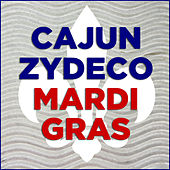 Cajun Zydeco Mardi Gras by Various Artists