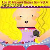 Los 20 Mejores Babies Go, Vol. 4 by Sweet Little Band