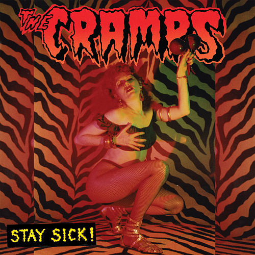 Stay Sick! by The Cramps