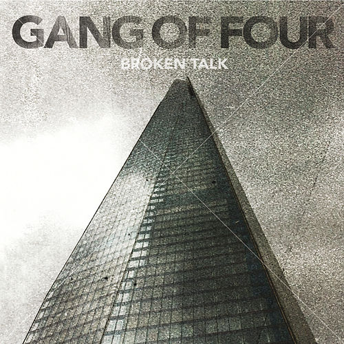 Broken Talk von Gang Of Four