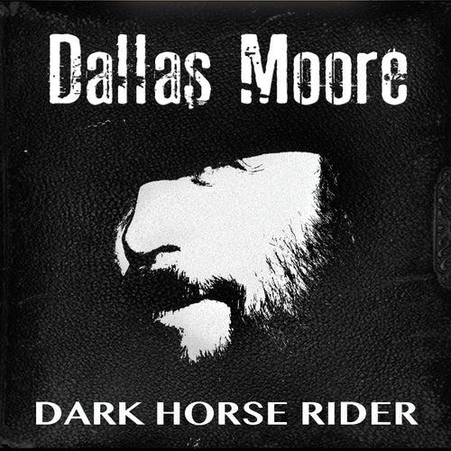 Dark Horse Rider by Dallas Moore