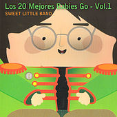 Los 20 Mejores Babies Go, Vol. 1 by Sweet Little Band
