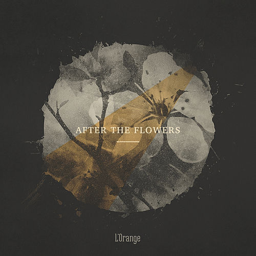 After the Flowers - EP by L'Orange