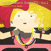 Los 20 Mejores Babies Go, Vol. 2 by Sweet Little Band