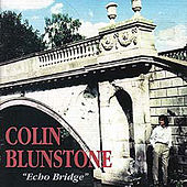 Echo Bridge by Colin Blunstone