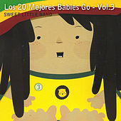 Los 20 Mejores Babies Go, Vol. 3 by Sweet Little Band