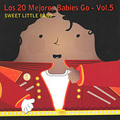 Los 20 Mejores Babies Go, Vol. 5 by Sweet Little Band