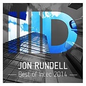 Best of Intec 2014 by Jon Rundell by Various Artists