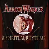 Aaron Walker and Spiritual Rhythms by Unspecified