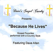 Dave's Gospel Country (Because He Lives) by Dave Allen