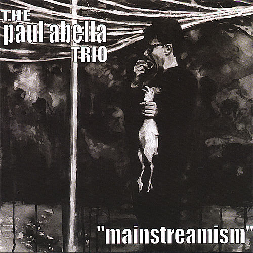 Mainstreamism by Paul Abella