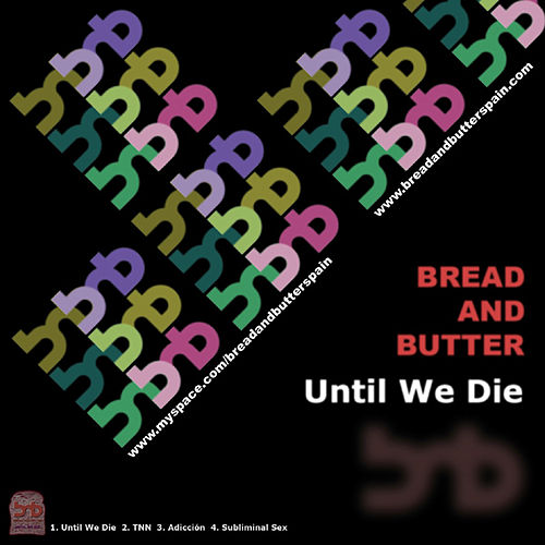 Until We Die by Bread & Butter
