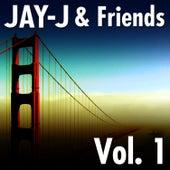 Jay-J & Friends Vol. 1 by Jay-J