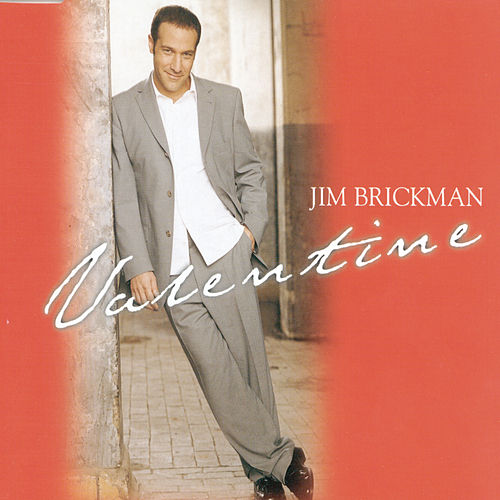 Valentine (Bonus Tracks) by Jim Brickman