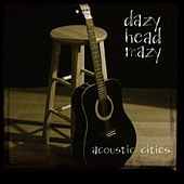 Acoustic Cities by Dazy Head Mazy