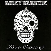 Love Owes EP by Ricky Warwick