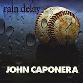 Rain Delay by John Caponera