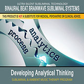 Developing Analytical Thinking - Subliminal and Ambient Music Therapy by Binaural Beat Brainwave Subliminal Systems