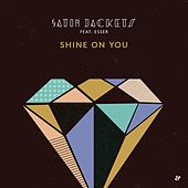 Shine On You by Satin Jackets