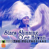Star Shinning O'er Hawaii by The Polynesians