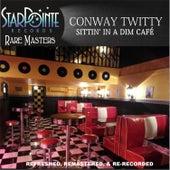 Sittin' in a Dim Cafe by Conway Twitty