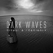 Dark Waves - Dismal & Longingly by Various Artists