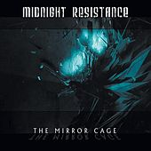 The Mirror Cage by Midnight Resistance