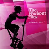 The Workout Files - Bigroom, Vol. 1 by Various Artists