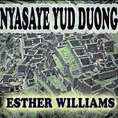 Nyasaye Yud Duong by Esther Williams