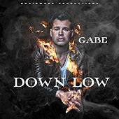 Down Low by Gabe