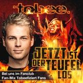 Jetzt ist der Teufel los (Bei uns im Fanclub Fan-Mix Tobeefiziert Fans) by Tobee