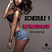 Take Your Clothes Off (Instrumental) by Schedule 1
