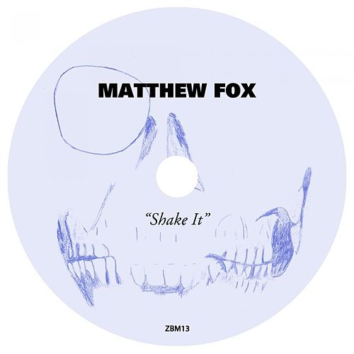 Shake It by Matthew Fox