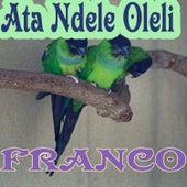 Ata Ndele Oleli by Franco