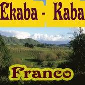 Ekaba - Kaba by Franco